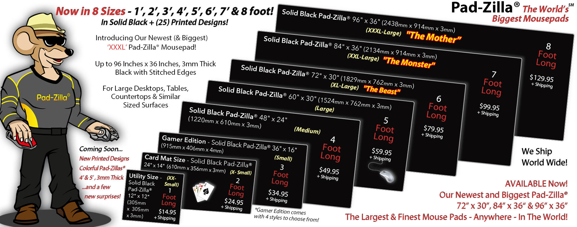 New 8 Foot, 7 Foot, & 6 Foot Pad-Zilla® Giant Mouse Pads & Desk Mats - Order Now!